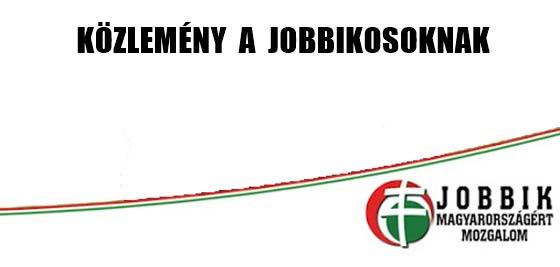 KÖZLEMÉNY A JOBBIKOSOKNAK.