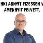 MINDENKI ANNYIT FIZESSEN VISSZA, AMENNYIT FELVETT.