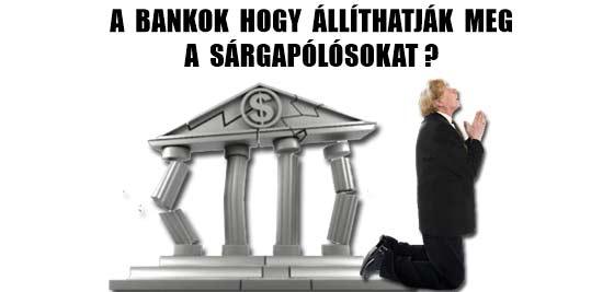 A BANKOK HOGY ÁLLÍTHATJÁK MEG A SÁRGAPÓLÓSOKAT? + EGYEZSÉGI AJÁNLAT!