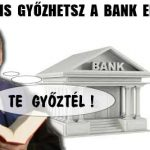 ÍGY IS GYŐZHETSZ A BANK ELLEN.