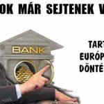 A BANKOK MÁR SEJTENEK VALAMIT. TARTANAK AZ EURÓPAI BÍRÓSÁG DÖNTÉSÉTŐL?