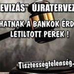 DEVIZÁS ÚJRATERVEZÉS: INDULHATNAK A BANKOK ÉRDEKÉBEN LETILTOTT PEREK!
