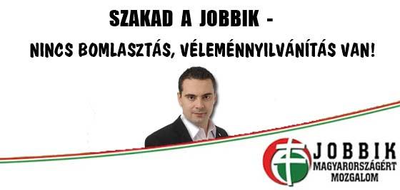 SZAKAD A JOBBIK - NINCS BOMLASZTÁS, VÉLEMÉNYNYILVÁNÍTÁS VAN!