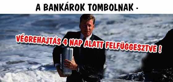 A BANKÁROK TOMBOLNAK-VÉGREHAJTÁS 4 NAP ALATT FELFÜGGESZTVE!