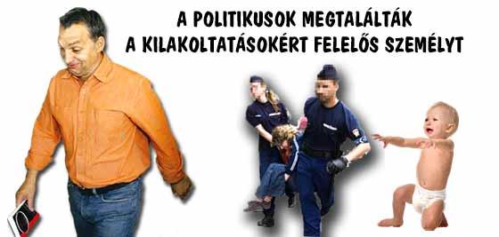 A POLITIKUSOK MEGTALÁLTÁK A KILAKOLTATÁSOKÉRT FELELŐS SZEMÉLYT.