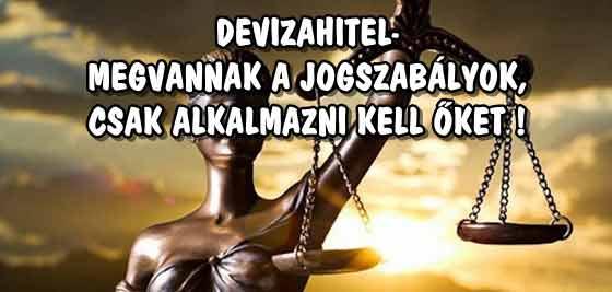 DEVIZAHITEL-MEGVANNAK A JOGSZABÁLYOK, CSAK ALKALMAZNI KELL ŐKET!