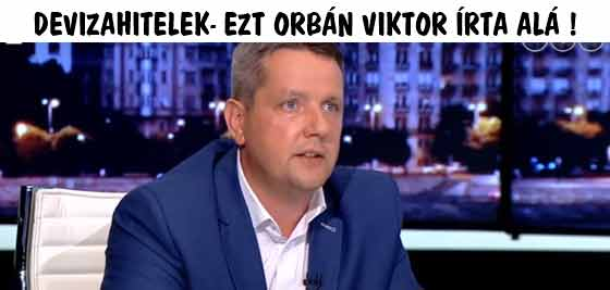DEVIZAHITELEK-EZT ORBÁN VIKTOR ÍRTA ALÁ!