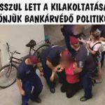 ROSSZUL LETT A KILAKOLTATÁSÁN. KÖSZÖNJÜK BANKÁRVÉDŐ POLITIKUSOK!