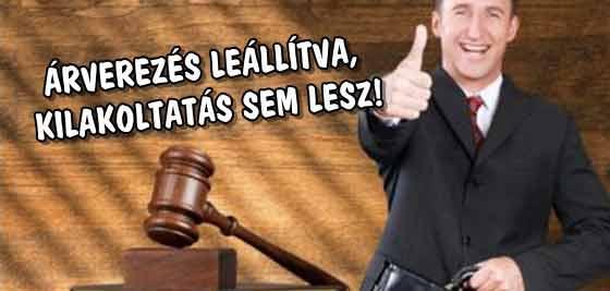 ÁRVEREZÉS LEÁLLÍTVA, KILAKOLTATÁS SEM LESZ!