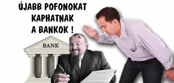 ÚJABB POFONOKAT KAPHATNAK A BANKOK!