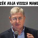 AZ ELLENZÉK ADJA VISSZA MANDÁTUMÁT!