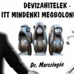 DEVIZAHITELEK-ITT MINDENKI MEGBOLONDULT?