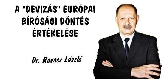 """DR. RAVASZ LÁSZLÓ ÉRTÉKELI A """"DEVIZÁS"""" EURÓPAI BÍRÓSÁGI DÖNTÉST."""