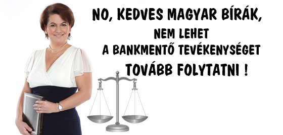 NO, KEDVES MAGYAR BÍRÁK, NEM LEHET A BANKMENTŐ TEVÉKENYSÉGET TOVÁBB FOLYTATNI.