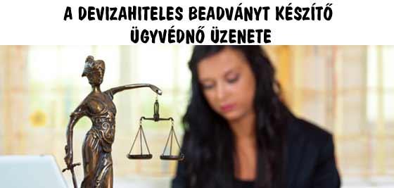 A DEVIZAHITELES BEADVÁNYT KÉSZÍTŐ ÜGYVÉDNŐ ÜZENETE.