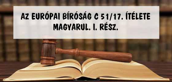 AZ EURÓPAI BÍRÓSÁG C 51/17. ÍTÉLETE MAGYARUL. I. RÉSZ.