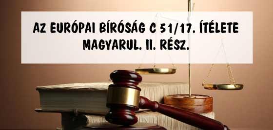 AZ EURÓPAI BÍRÓSÁG C 51/17. ÍTÉLETE MAGYARUL. II. RÉSZ.