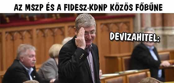 DEVIZAHITEL: AZ MSZP ÉS A FIDESZ-KDNP KÖZÖS FŐBŰNE.