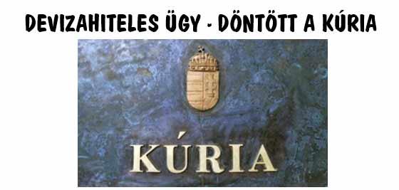 DEVIZAHITELES ÜGY - DÖNTÖTT A KÚRIA.