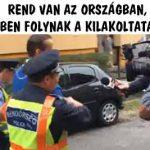 REND VAN AZ ORSZÁGBAN, RENDBEN FOLYNAK A KILAKOLTATÁSOK!