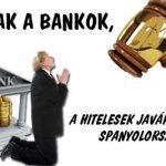 ZUHANNAK A BANKOK, A HITELESEK JAVÁRA DÖNTÖTTEK SPANYOLORSZÁGBAN.