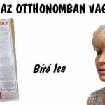 BÍRÓ ICA-MÉG AZ OTTHONOMBAN VAGYOK!