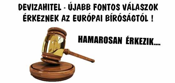 DEVIZAHITEL-ÚJABB FONTOS VÁLASZOK ÉRKEZNEK AZ EURÓPAI BÍRÓSÁGTÓL!