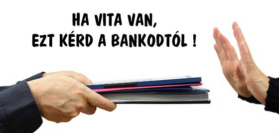 HA VITA VAN, EZT KÉRD A BANKODTÓL!