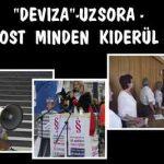 """""""DEVIZA""""-UZSORA-MOST MINDEN KIDERÜL!"""