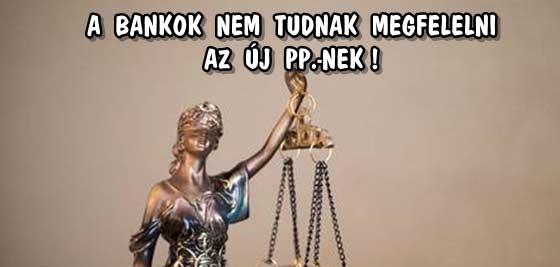 A BANKOK NEM TUDNAK MEGFELELNI AZ ÚJ PP.-NEK!