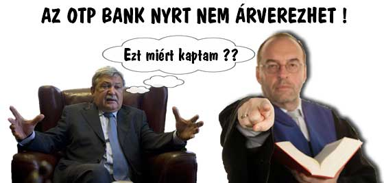 AZ OTP BANK NYRT. NEM ÁRVEREZHET!