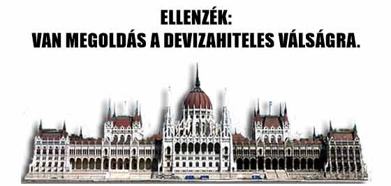 ELLENZÉK: VAN MEGOLDÁS A DEVIZAHITELES VÁLSÁGRA.
