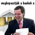 Borzasztóan megkopasztják a bankok a magyarokat.