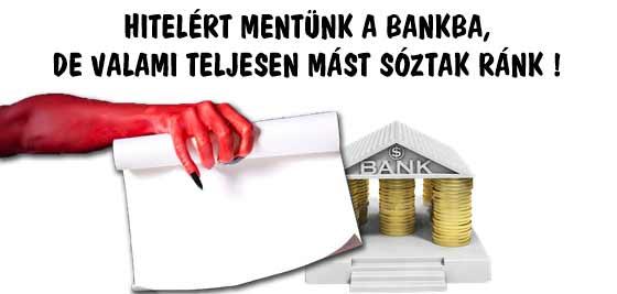 HITELÉRT MENTÜNK A BANKBA, DE VALAMI TELJESEN MÁST SÓZTAK RÁNK!