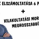 BANKOK ELSZÁMOLTATÁSA 6 PONTBAN-KILAKOLTATÁSI MORATÓRIUM MEGHOSSZABBÍTÁSA.