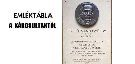 EMLÉKTÁBLÁT KÉSZÍTTETTEK A DEVIZA-KÁROSULTAK DR. LÉHMANN GYÖRGYNEK.
