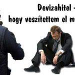 Devizahitel-Hogy veszítettem el mindenem?