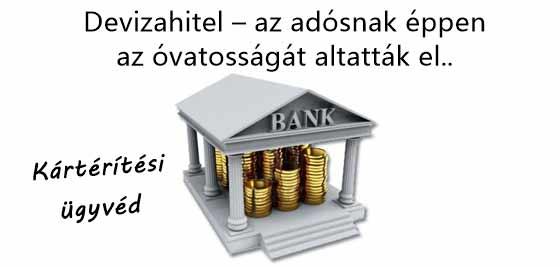 Devizahitel – az adósnak éppen az óvatosságát altatták el