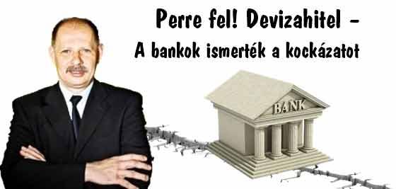 Perre fel! Devizahitel – A bankok ismerték a kockázatot