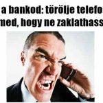 Utasítsd a bankod: törölje telefonszámod, e-mail címed, hogy ne zaklathasson többé!
