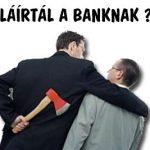 TE ALÁÍRTÁL A BANKNAK?