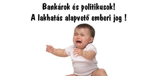 Bankárok és politikusok! A lakhatás alapvető emberi jog!