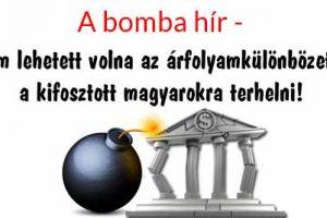 A bomba hír - nem lehetett volna az árfolyamkülönbözetet a kifosztott magyarokra terhelni!
