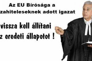 Az EU Bírósága a devizahiteleseknek adott igazat - vissza kell állítani az eredeti állapotot.