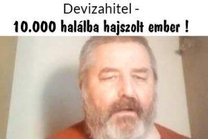 Devizahitel eredménye - 10.000 halálba hajszolt ember!