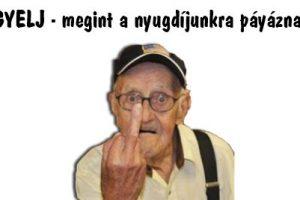 FIGYELJ - megint a nyugdíjunkra pályáznak