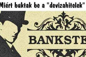 """Miért buktak be a """"devizahitelek""""? A bankár elmondja!"""