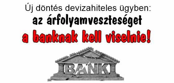 Új döntés devizahiteles ügyben: az árfolyamveszteséget a banknak kell viselnie!