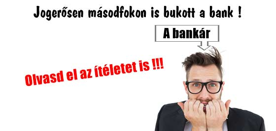 Devizahitel - Jogerősen másodfokon is bukott a bank!