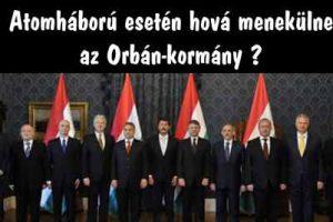 Atomháború esetén hová menekülne az Orbán-kormány?
